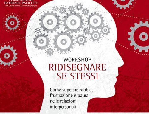 """Workshop Roma: """"Ridisegnare se stessi"""", come superare rabbia, frustrazioni e paura nelle tue relazioni interpersonali"""